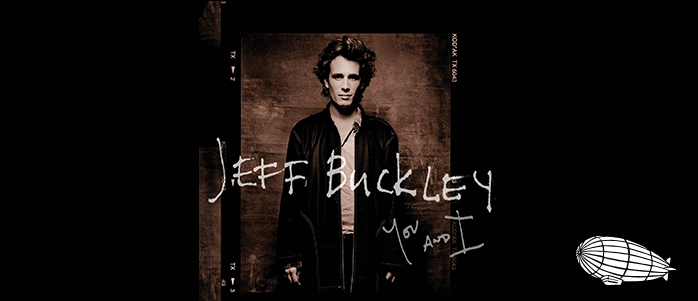 """Jeff Buckley'nin Kayıp Demoları """"You and I"""" albümünde toplandı…"""