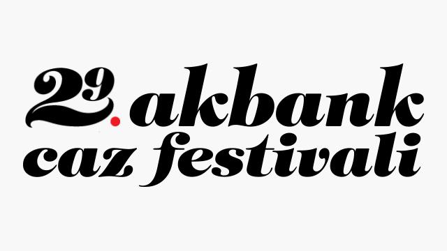 29.AKBANK CAZ FESTİVALİ
